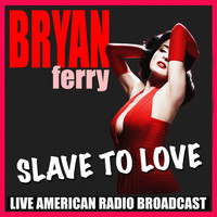 Bryan Ferry - Slave To Love (Live)