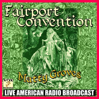 Fairport Convention - Matty Groves (Live)
