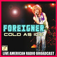 Foreigner - Cold As Ice (Live)