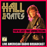 Hall & Oates - You've Lost That Loving Feeling (Live)
