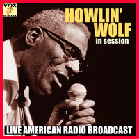 Howlin' Wolf - In Session (Live)