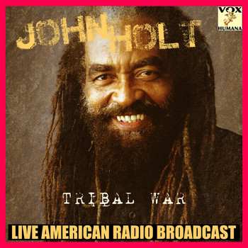 John Holt - Tribal War (Live)