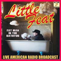 Little Feat - Fat Man in the Bathtub (Live)