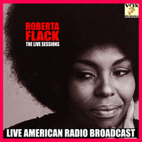 Roberta Flack - The Live Sessions (Live)