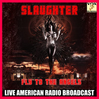 Slaughter - Fly to the Angels (Live)