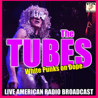 The Tubes - White Punks on Dope (Live)