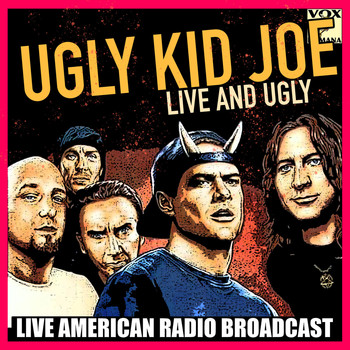 Ugly Kid Joe - Live and Ugly (Live)
