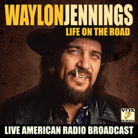 Waylon Jennings - Life on the Road (Live)
