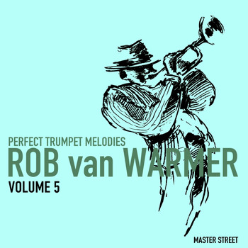 Rob van Warmer - Perfect Trumpet Melodies, Volume 5