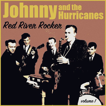 Johnny & the Hurricanes - Red River Rocker, Volume 1