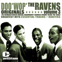The Ravens - Doo Wop Originals Volume 3