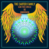The Carter Family - Can the Circle Be Unbroken?