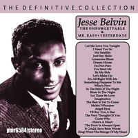 Jesse Belvin - The Definitive Collection 'the Unforgettable Jesse Belvin' & 'mr. Easy' & 'yesterdays'