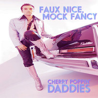 Cherry Poppin' Daddies - Faux Nice, Mock Fancy