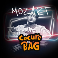Mozart - Secure the Bag (Explicit)