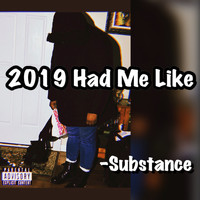 Substance - 2019 Had Me Like (Explicit)