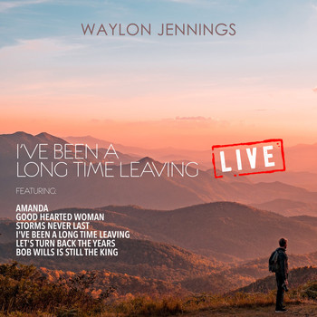 Waylon Jennings - I've Been a Long Time Leaving (Live)