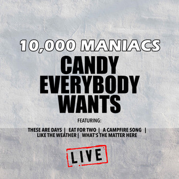 10,000 Maniacs - Candy Everybody Wants (Live)