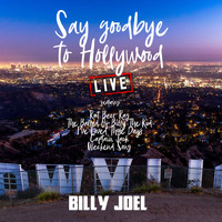 Billy Joel - Say Goodbye To Hollywood (Live)