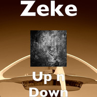 Zeke - Up n Down (Explicit)