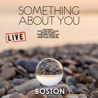 Boston - Something About You (Live)