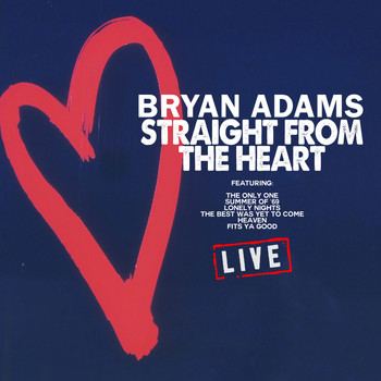 Bryan Adams - Straight From The Heart Straight From The Heart (Live)