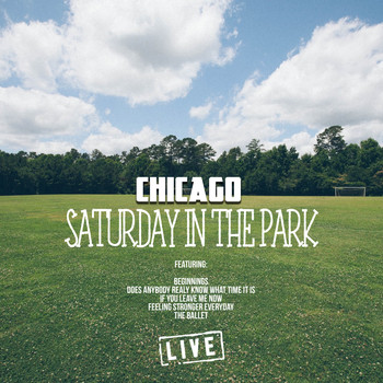 Chicago - Saturday in the Park (Live)