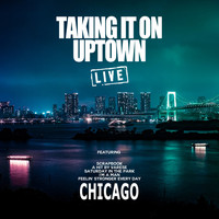 Chicago - Taking It On Uptown (Live)