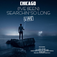 Chicago - (I've Been) Searchin' so Long (Live)