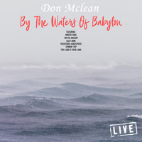 Don McLean - By The Waters Of Babylon (Live)