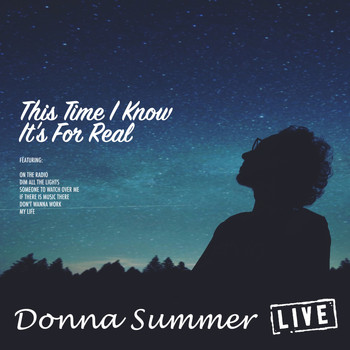 Donna Summer - This Time I Know It's For Real (Live)