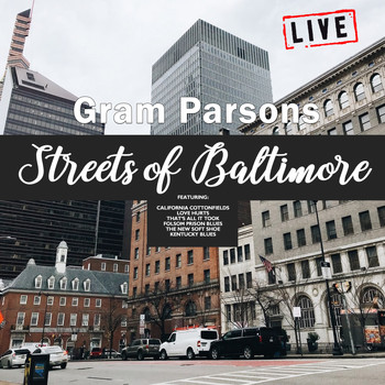 Gram Parsons - Streets Of Baltimore (Live)