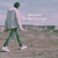 Valentine - In My Feelings (Explicit)