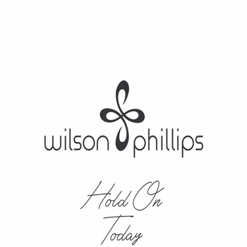Wilson Phillips - Hold On (Today)