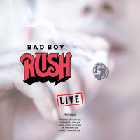Rush - Bad Boy (Live)