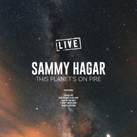 Sammy Hagar - This Planet's On Fire (Live)