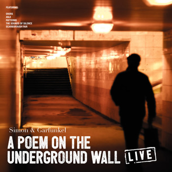 Simon & Garfunkel - A Poem On The Underground Wall (Live)