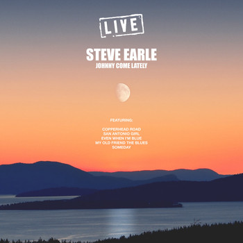 Steve Earle - Johnny Come Lately (Live)
