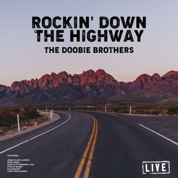 The Doobie Brothers - Rockin' Down The Highway (Live)