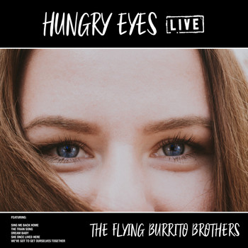 The Flying Burrito Brothers - Hungry Eyes (Live)