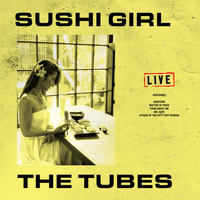 The Tubes - Sushi Girl (Live)