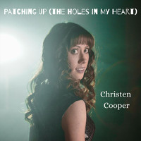 Christen Cooper - Patching Up (The Holes in My Heart)