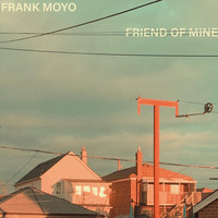 Frank Moyo - Friend of Mine