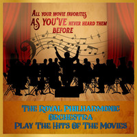 Royal Philharmonic Orchestra - The Royal Philharmonic Orchestra Play The Hits Of The Movies