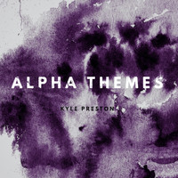Kyle Preston - Alpha Themes
