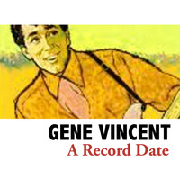 Gene Vincent - A Record Date