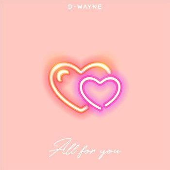 D-Wayne - All for You
