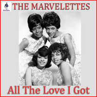 The Marvelettes - All The Love I Got