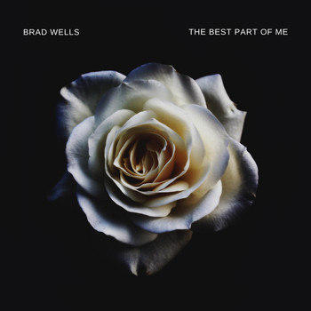 Brad Wells - The Best Part of Me