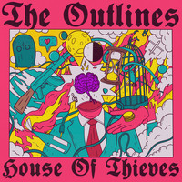 The Outlines / - House Of Thieves